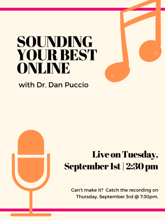 Dan Puccio - Sounding Your Best Online. 2:30 pm Tuesday, September 1 Live on Zoom